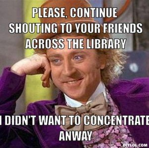 resized_creepy-willy-wonka-meme-generator-please-continue-shouting-to-your-friends-across-the-library-i-didn-t-want-to-concentrate-anway-c1125d