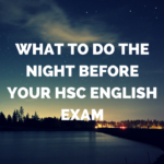 5 Tips for Studying for HSC English the Night before Your Exam [From the Archives]